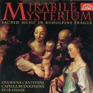 Duodena Cantitans/Capella Rudolphina – Mirabile Mysterium