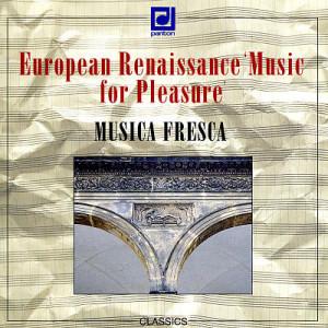 Musica Fresca – European Renaissance Music for Pleasure