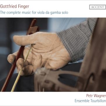 Ensemble Tourbillon/Petr Wagner – G. Finger – The complete music for viola da gamba solo